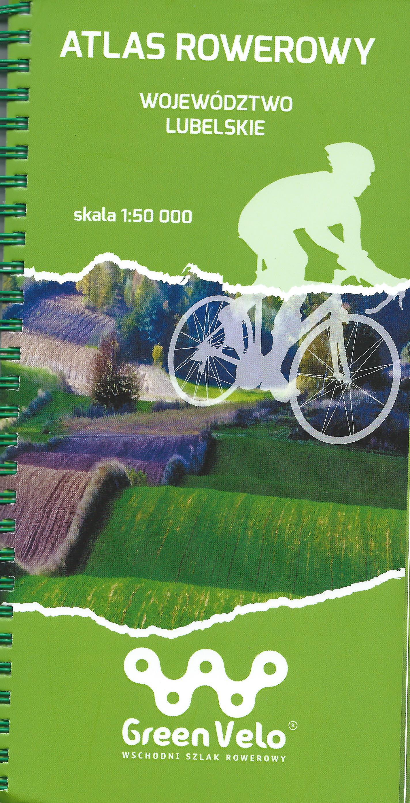 Atlas rowerowy  województwo lubelskie  GREEN VELO (wydanie książkowe)